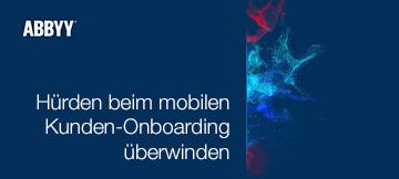 Hürden beim mobilen Kunden-Onboarding überwinden