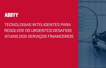 tecnologias inteligentes para resolver os urgentes desafios atuais dos serviços financeiros