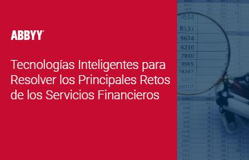 Tecnologías inteligentes para resolver los principales retos actuales de los servicios financieros - ABBYY